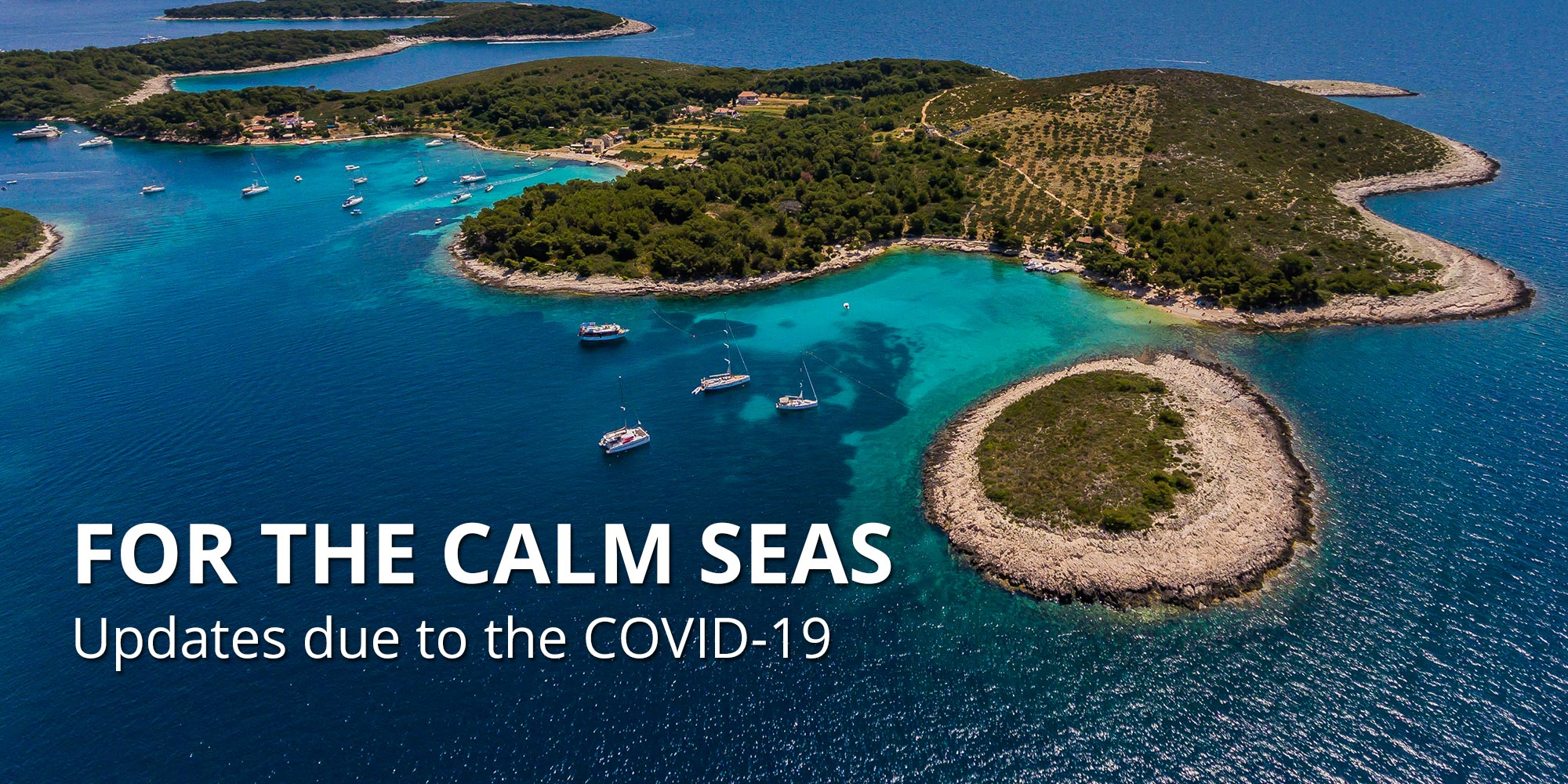 For the calm seas - Updates due to the COVID-19
